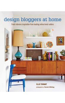 Design Bloggers at Home: Fresh interiors inspiration from leading on line trend setters