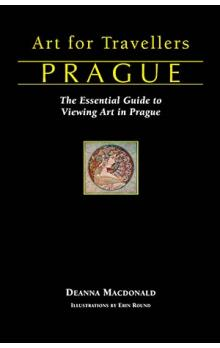 Art for Travellers Prague: The Essential Guide to Viewing Art in Prague