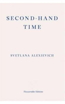 Second-hand Time - Alexievich Svetlana