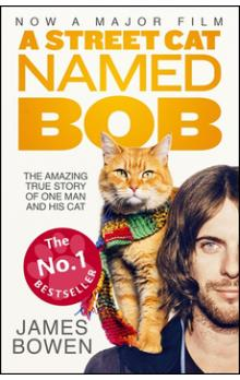 A Street Cat Named Bob -- How One Man and His Cat Found Hope on the Streets