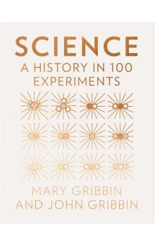 Science: A History in 100 Experiments