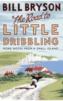 The Road to Little Dribbling : More Notes from a Small Island