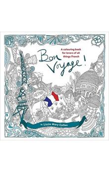 Bon Voyage!: An Adult Colouring Book for Lovers of all Things French