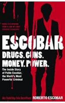 Escobar The Inside Story of Pablo Escobar, the World&#39s Most Powerful Criminal