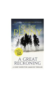 A Great Reckoning A Chief Inspector Gamache Mystery, Book 12