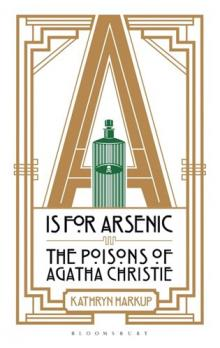 A is for Arsenic -- The Poisons of Agatha Christie