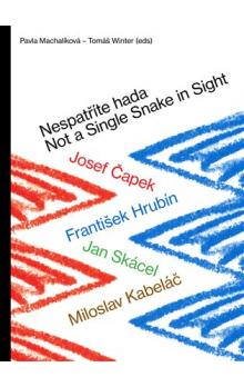 Nespatříte hada / Not a Single Snake in Sight -- Josef Čapek - František Hrubín - Jan Skácel - Miloslav Kabeláč