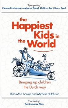 The Happiest Kids in the World -- Bringing up children the Dutch way