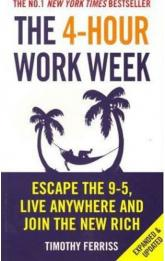 4-Hour Work Week : Escape The 9-5 Live Anywhere And Join The New Rich