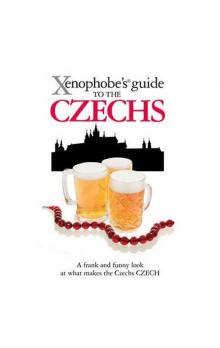 The Xenophobe´s Guide to the Czechs