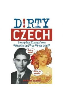 Dirty Czech (Dirty Everyday Slang)