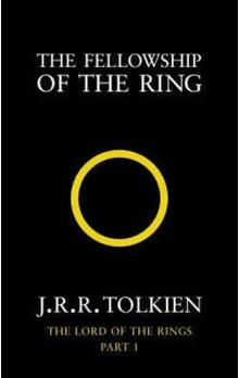 The Fellowship of the Ring : The Lord of the Rings, Part 1 - Tolkien J.R.R.