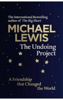 The Undoing Project: A Friendship That Changed the World