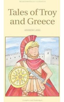 Tales of Troy and Greece - Lang Andrew