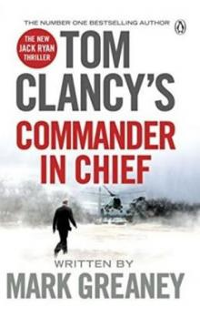 Tom Clancy´s Commander-In-Chief: A Jack Ryan Novel