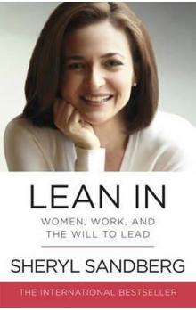 Lean In : Women, Work, and the Will to Lead