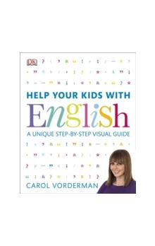 Help Your Kids with English A Unique Step-by-Step Visual Guide - Vorderman Carol