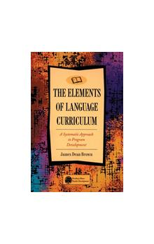 Elements of Language Curriculum: a Systematic Approach to Program Development - Brown James Dean