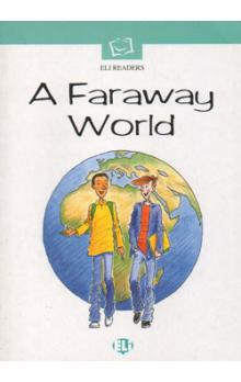 Eli Readers Elementary: a Faraway World with Audio CD - Banfi M. L.