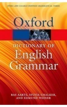 The Oxford Dictionary of English Grammar - Aarts Bas (Professor of English Linguistics and Director of the Survey of English Usage University College London) Chalker Sylvia Weiner Edmund (Deputy Chief Editor Oxford English Dictionary Oxford University Pre