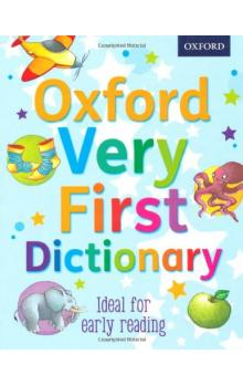 Oxford Very First Dictionary 2012 Edition - Kirtley Clare Oxford Dictionaries