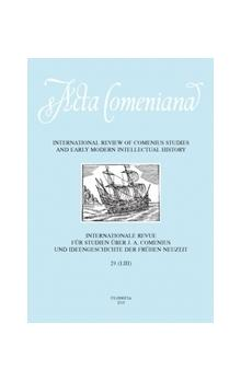 Acta Comeniana 29 -- International Review of Comenius Studies and Early Modern Intellectual History