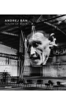 Andrej Bán: South of Eden