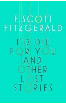 I´d Die for You and Other Lost Stories