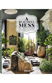 A Beautiful Mess: Celebrating the New Eclectism