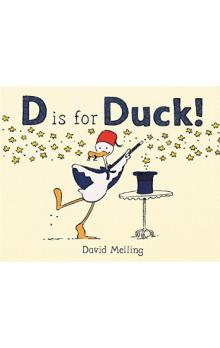 D is for Duck! - Melling David