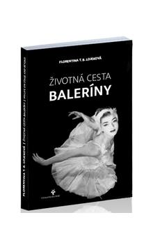 Životná cesta baleríny - My Life on Stage and Beyond