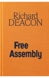Richard Deacon / Free Assembly