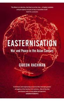 Easternisation - War and Peace in the Asian Century