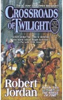 Crossroads of Twilight : Book Ten of ´The Wheel of Time´