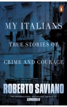My Italians: True Stories of Crime and Courage