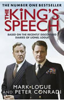 The Kings Speech: Based on the Recently Discovered Diaries of Lionel Logue