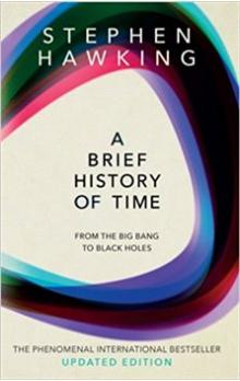 A Brief History of Time -- From The Big Bang To Black Holes