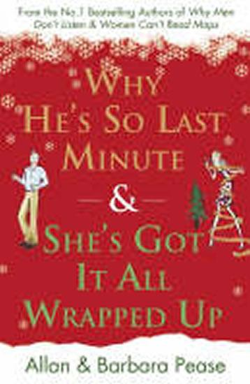 Why He´s So Last Minute & She´s Got it All Wrapped Up
