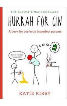 Hurra For Gin - A Book for Perfectly Imperfect Parents