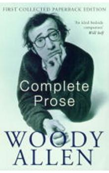 The Complete Prose: Woody Allen