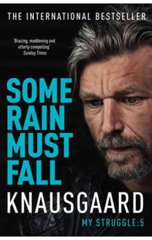 Some Rain Must Fall - My Struggle Book 5