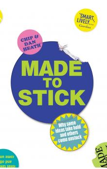 Made to Stick: Why some ideas take hold and others come unstuck