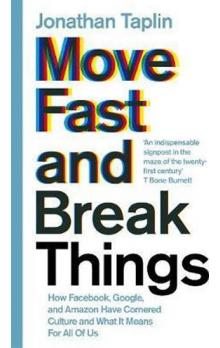 Move Fast and Break Things