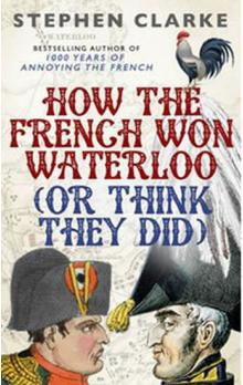 How the French Won Waterloo - or Think They Did