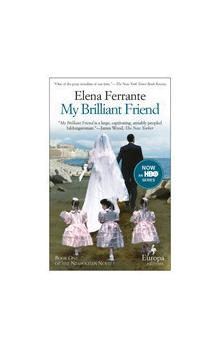 My Brilliant Friend (Neapolitan Novels, Book One)