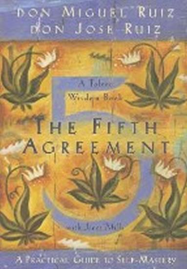 The Fifth Agreement: A Practical Guide to Self-Mastery
