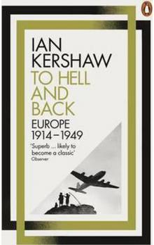 To Hell and Back - Europe 1914-1949