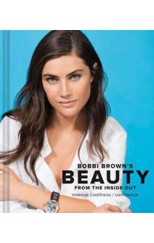 Bobbi Brown´s Beauty from the Inside Out