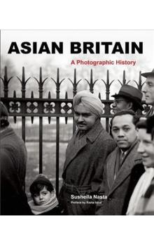 Asian Britain - A Photographic History