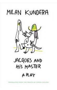 Jacques and His Master a play